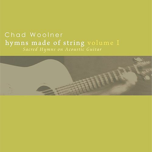 Play & Download Hymns Made of String Volume I by Chad Woolner | Napster
