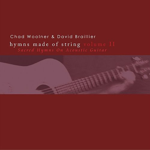 Hymns Made of String Volume II by Chad Woolner