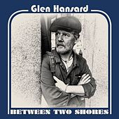 Wheels on Fire by Glen Hansard