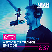 A State Of Trance Episode 837 by Various Artists