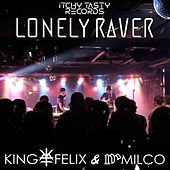 Lonely Raver by King Felix