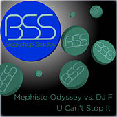 Play & Download U Can't Stop It by Mephisto Odyssey | Napster