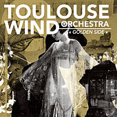 Golden Side by Toulouse Wind Orchestra