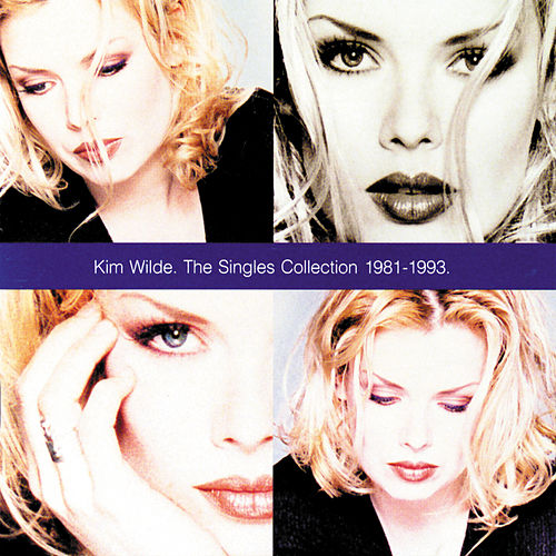 Play & Download The Singles Collection 1981-1993 by Kim Wilde | Napster