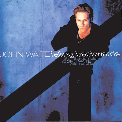 Play & Download The Complete John Waite: Falling Backwards by John Waite | Napster