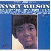 Play & Download Yesterday's Love Songs, Today's Blues by Nancy Wilson | Napster