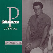 Play & Download Serie Platino: 20 Exitos by Emmanuel | Napster