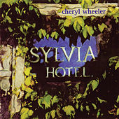 Sylvia Hotel by Cheryl Wheeler