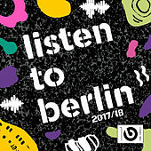 Listen To Berlin 2017 von Various Artists