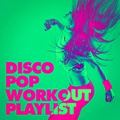 Disco Pop Workout Playlist by Various Artists