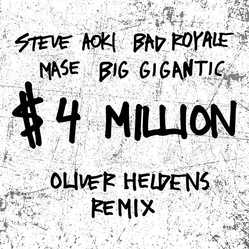 $4,000,000 (Oliver Heldens Remix) by Bad Royale