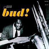 The Amazing Bud Powell Volume Three - Bud! von Curtis Fuller