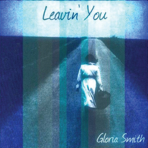 Leavin' You by Gloria Smith