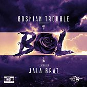 Bol (feat. Jala Brat) von Young Trouble