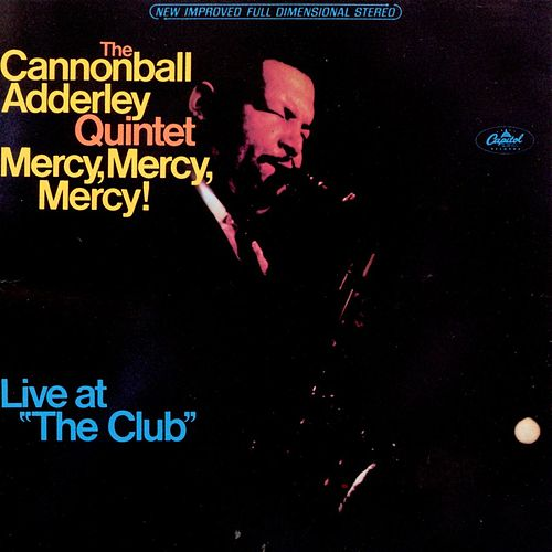 Mercy, Mercy, Mercy by Cannonball Adderley