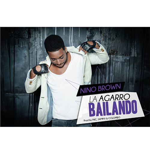 La Agarro Bailando by Nino Brown