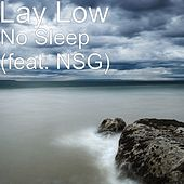 No Sleep (feat. NSG) by Lay Low