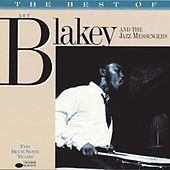 Play & Download The Best Of Art Blakey & The Jazz Messengers by Art Blakey | Napster