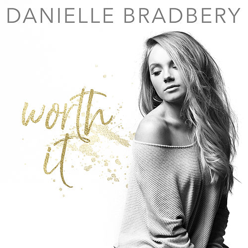 Worth It by Danielle Bradbery