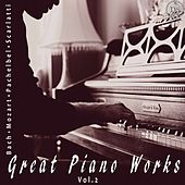 Great Piano Works, Vol. 2 by Vlad Tkachuk