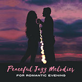 Peaceful Jazz Melodies for Romantic Evening – Best Background Music for Erotic Night, Smooth Piano Jazz for Lovers, Moonlight Jazz by Relaxing Jazz Music