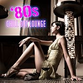 80s Chill Out Lounge by Electro Lounge All Stars