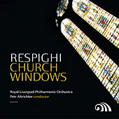 Play & Download Respighi: Church Windows by Various Artists | Napster