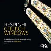 Respighi: Church Windows by Various Artists