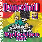 Play & Download Dancehall Xplosion 1997 by Various Artists | Napster