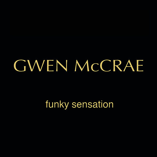 Funky Sensation (Bobby And Ernies Vocal Sensation) by Gwen McCrae