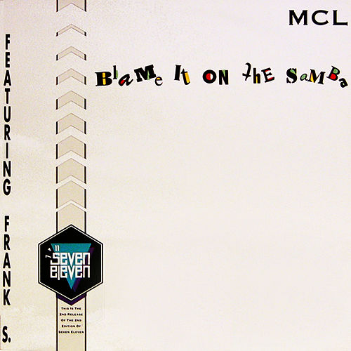 Play & Download Blame it on the Samba (Radio Edit) by MCL Micro Chip League | Napster