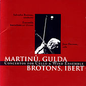 Play & Download Martinů, Gulda, Brotons, Ibert: Concertos for Cello & Wind Ensemble by Ensemble Barcelona   Napster
