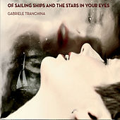 Of Sailing Ships and the Stars in Your Eyes by Gabriele Tranchina