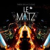 Tarde en la Ciudad by Le Matz