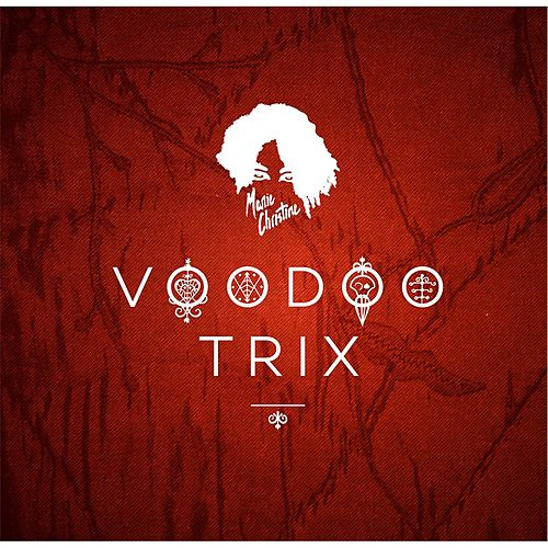 Voodoo Trix by Marie-Christine