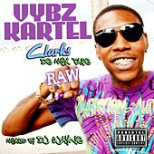 Vybz Kartel Clarks De Mix Tape Raw by VYBZ Kartel