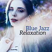 Blue Jazz Relaxation by Relaxing Piano Music