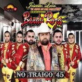 No Traigo 45 by Josecito León y Su Internacional Banda Roja