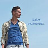 Aucun remords by Laylay