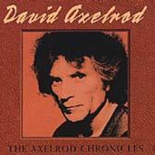 Play & Download The Axelrod Chronicles by David Axelrod | Napster