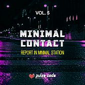 Minimal Contact, Vol. 5 (Report in Minimal Station) by Various Artists