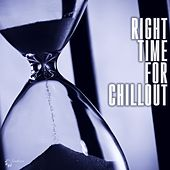 Right Time For Chillout by Various Artists