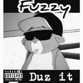 Fuzzy Duz It by Fuzzy