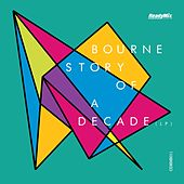 Story Of A Decade (LP) - EP by Bourne