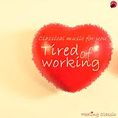 Classical Music for you Tired of Working by Healing classic