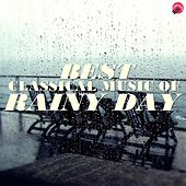 Best classical music of rainy day by Various Artists