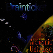 Alchemic Universe by Brainticket