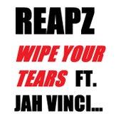 Wipe Your Tears (feat. Jah Vinci) by Reapz