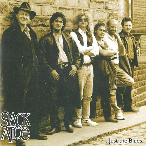 ...Just the Blues by Cliff Stocker's Legendary Slack Alice