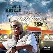 Driving Cadillacs (feat. Pimp C) by Will Hustle
